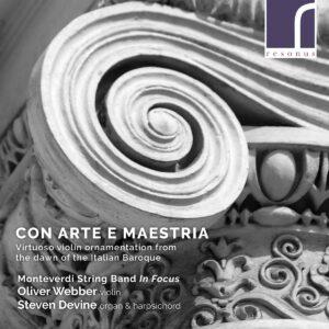 Con Arte E Maestria, Virtuoso Violin Ornamentation From The Dawn Of The Italian Baroque - Oliver Webber