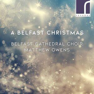 A Belfast Christmas - Belfast Cathedral Choir