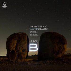 Plan B - The Kevin Brady Electric Quartet
