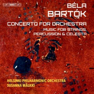 Bela Bartok: Concerto For Orchestra; Music for Strings, Percussion, & Celesta - Susanna Mälkki