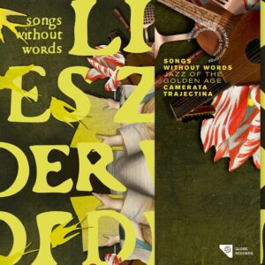 Songs Without Words, Jazz Of The Golden Age - Camerata Trajectina