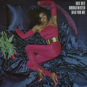 Bad For Me - Dee Dee Bridgewater