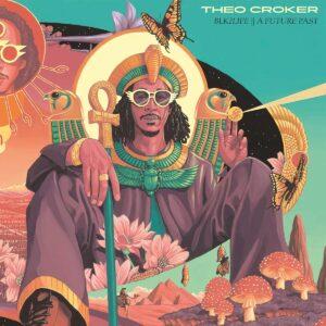 BLK2LIFE ||A Future Past (Vinyl) - Theo Croker