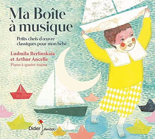 Ma Boîte à Musique: Petits Chefs d'Oeuvre Pour Mon Bébé - Ludmila Berlinskaïa & Arthur Ancelle